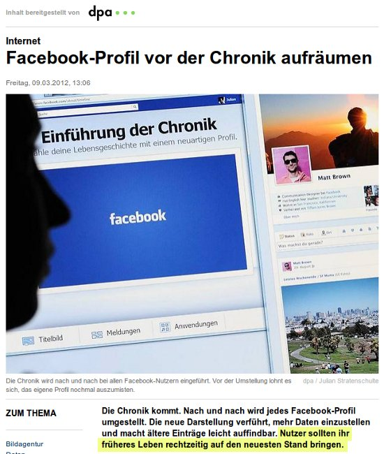 Die Chronik kommt. Nach und nach wird jedes Facebook-Profil umgestellt. Die neue Darstellung verführt, mehr Daten einzustellen und macht ältere Einträge leicht auffindbar. Nutzer sollten ihr früheres Leben rechtzeitig auf den neuesten Stand bringen.