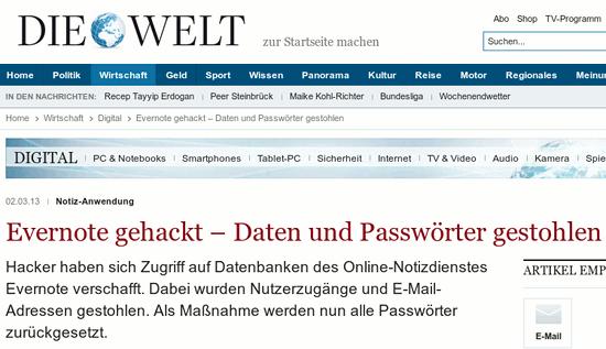Evernote gehackt – Daten und Passwörter gestohlen - Hacker haben sich Zugriff auf Datenbanken des Online-Notizdienstes Evernote verschafft. Dabei wurden Nutzerzugänge und E-Mail-Adressen gestohlen. Als Maßnahme werden nun alle Passwörter zurückgesetzt.