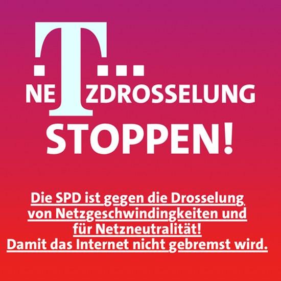 Netzdrosselung stoppen! Die SPD ist gegen die Drosselung von Netzgeschwindigkeiten und für Netzneutralität! Damit das Internet nicht gebremst wird.