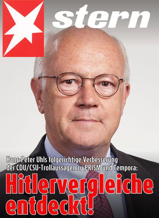 Satirisches Stern-Titelbild: Hans-Peter Uhls folgerichtige Verbesserung der CDU/CSU-Trollaussagen zu PRISM und Tempora: Hitlervergleiche entdeckt!