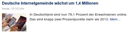 Schlagzeile Heise Online: Deutsche Internetgemeinde wächst um 1,4 Millionen -- Teaser: In Deutschland sind nun 79,1 Prozent der Erwachsenen online. Das sind knapp zwei Prozentpunkte mehr als 2013.