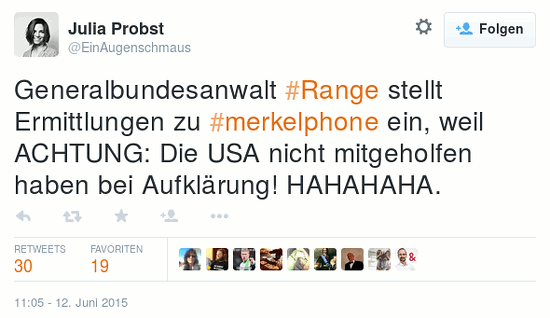 Tweet von @EinAugenschmaus -- Generalbundesanwalt #Range stellt Ermittlungen zu #merkelphone ein, weil ACHTUNG: Die USA nicht mitgeholfen haben bei Aufklärung! HAHAHAHA.