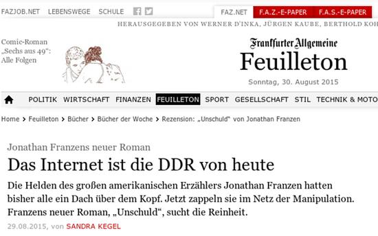 Überschrift im Feuilleton der FAZ: Das Internet ist die DDR von heute